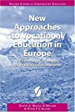New Approaches to Vocational Education in Europe: The Construction of Complex Learning-Teaching Arrangements (Oxford Studies in Comparative Education)