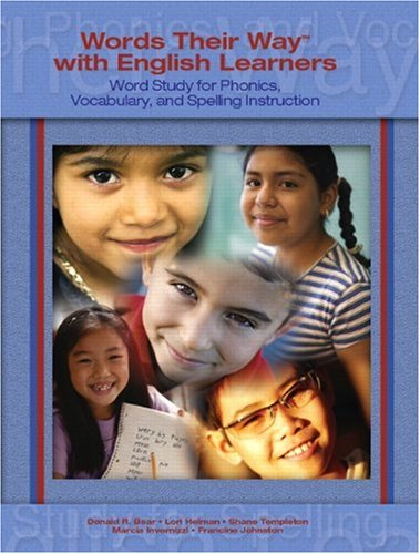 - Words Their Way with English Learners: Word Study for Spelling, Phonics, and Vocabulary Instruction