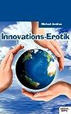 Innovations-Erotik, Michael Andrae, 3852516366