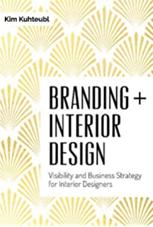 Branding Interior Design Visibility And Business Strategy For Designers