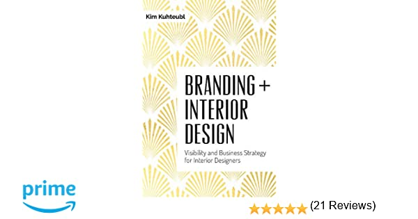 Branding + Interior Design: Visibility and Business Strategy for ...