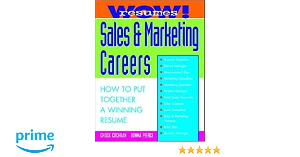 Wow! Resumes for Sales and Marketing Careers: Chuck Cochran, Donna ...