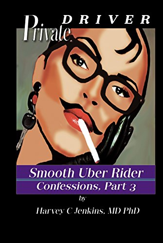 Private Driver: Smooth Uber Rider, Confessions, Part 3