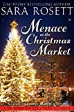 Menace at the Christmas Market: An English Village Murder Mystery (Murder on Location Book 5)