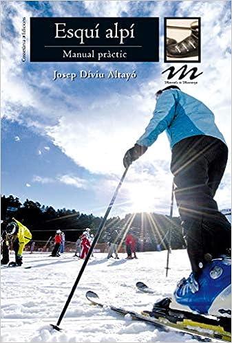 Esquí Alpí. Manual Pràctic: 8 (Manuals de muntanya): Amazon ...