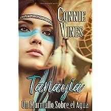 Tanayia Un Murmullo Sobre el Agua (Spanish Edition)