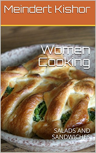 Women Cooking: SALADS AND SANDWICHES by Meindert Kishor