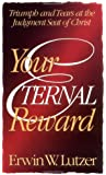 Your Eternal Reward: Triumph And Tears At The Judgement Seat Of Christ