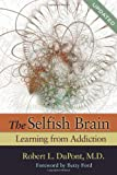 The Selfish Brain, Robert L. Dupont, 1568383630