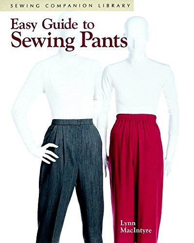 Easy Guide to Sewing Pants: Sewing Companion - Arch Easy