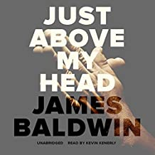 Just Above My Head by James Baldwin (2016-05-17)