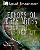 img - for Echoes of Dark Minds: The Best of Liquid Imagination Issues 1-10 book / textbook / text book