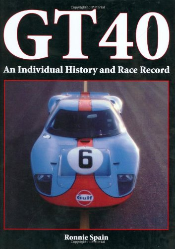 GT 40: An Individual History and Race - Ronnie Ford
