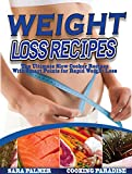 Weight Loss Recipes: The Ultimate Slow Cooker Recipes With Smart Points for Rapid Weight Loss(Slow cooker recipes, Crock Pot cookbook,smart points cookbook,low carb diet,ketogenic diet,paleo diet)