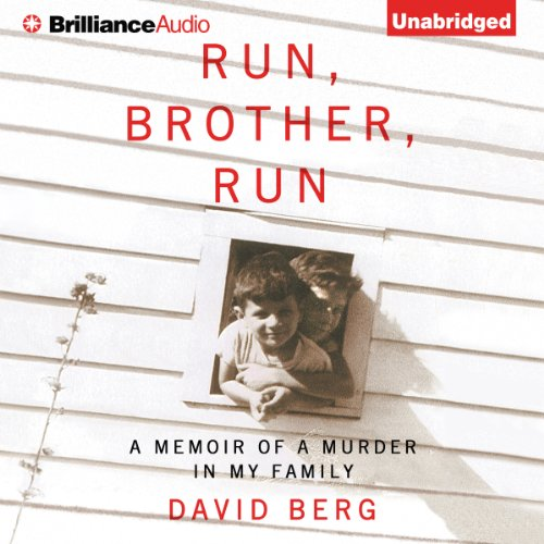 Run, Brother, Run: A Memoir of a Murder in My Family by Brilliance Audio