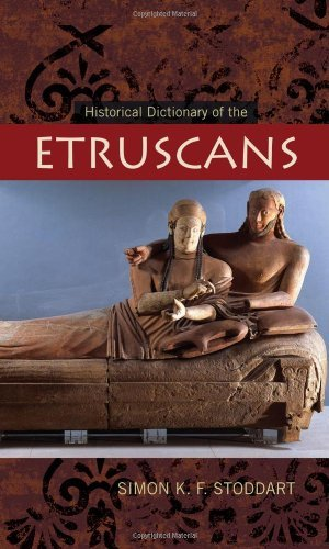 Historical Dictionary of the Etruscans (Historical Dictionaries of Ancient Civilizations and Historical Eras) by Simon K.F. Stoddart (2009-06-16)
