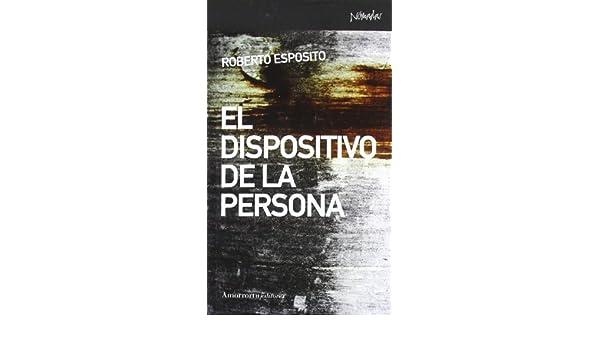 El dispositivo de la persona: Roberto Esposito: 9788461090419: Amazon.com: Books
