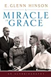 A Miracle of Grace, E. Glenn Hinson, 0881463949