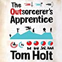 The Outsorcerer's Apprentice Audiobook by Tom Holt Narrated by Ray Sawyer