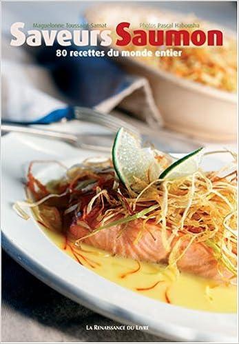 Lire un Saveurs saumon : 80 Recettes du monde entier pdf, epub ebook