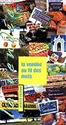 La Vendée au fil des mots par Rézeau
