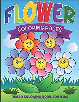 flower coloring pages jumbo coloring book for kids speedy publishing llc 9781634285292 amazoncom books - Jumbo Coloring Pages