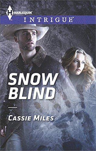 Snow Blind Harlequin Intrigue Book 1519 Kindle Edition By Cassie