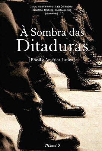 À Sombra das Ditaduras. Brasil e América Latina