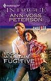Rocky Mountain Fugitive, Ann Voss Peterson, 0373694695