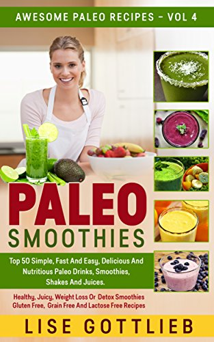 Paleo smoothies the ultimate smoothie cookbook top 50 simple fast paleo smoothies the ultimate smoothie cookbook top 50 simple fast and easy forumfinder Image collections