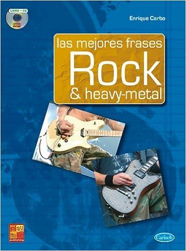 Las Mejores Frases Rock & Heavy - Metal Play Music España: Amazon.es: Carbo, Enrique, Guitar: Libros
