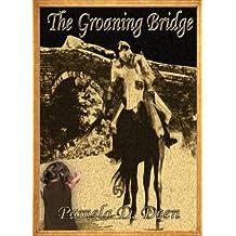 The Groaning Bridge