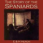 The Story of the Spaniards | E. & H. Heron