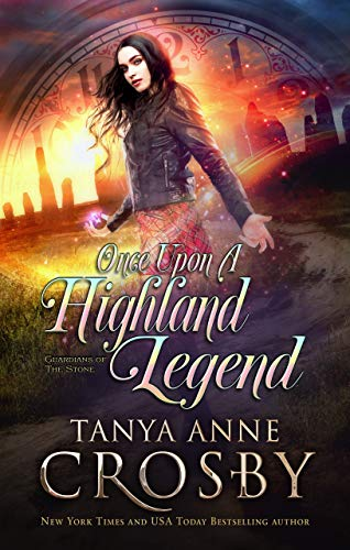 Once Upon a Highland Legend (Guardians of the Stone Book ()