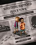 img - for Something Happened in Our Town: A Child's Story About Racial Injustice book / textbook / text book