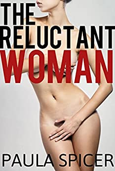 The Reluctant Woman: Gender Swap: Gender Transformation by [Spicer, Paula]