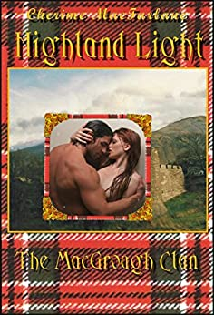 Highland Light (The MacGrough Clan Book 1) by [MacFarlane, Cherime]