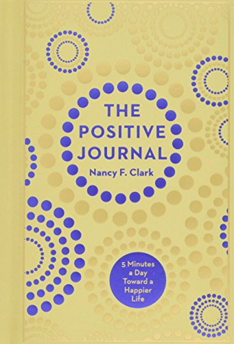 The Positive Journal: 5 Minutes a Day Toward a Happier Life (Gilded, Guided Journals) (The Five Minute Journal By Intelligent Change)