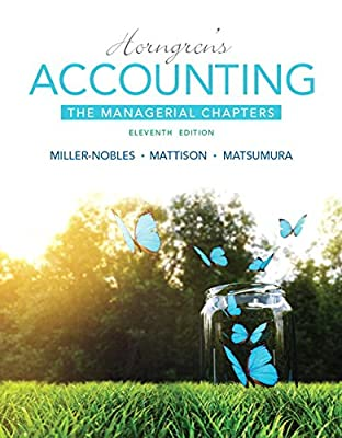 Horngren's Accounting: The Managerial Chapters Plus MyAccountingLab with Pearson eText -- Access Card Package (11th Edition)