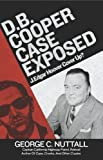 img - for D.B. Cooper Case Exposed: J. Edgar Hoover Cover Up? by George C. Nuttall (2010-11-29) book / textbook / text book