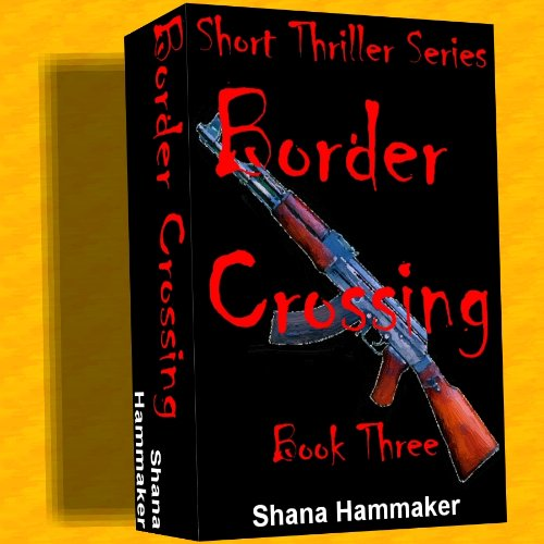 Border Crossing (Twelve Terrifying Tales for 2011 Book 3)