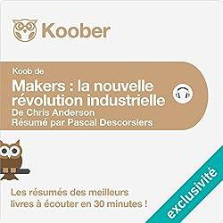 Résumé : Makers : La nouvelle révolution industrielle de Chris Anderson