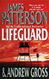 By Andrew Gross James Patterson Lifeguard (1st First Edition) [Paperback]