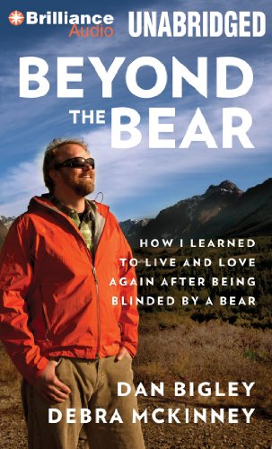 Beyond the Bear: How I Learned to Live and Love Again after Being Blinded by a Bear by Brilliance Audio