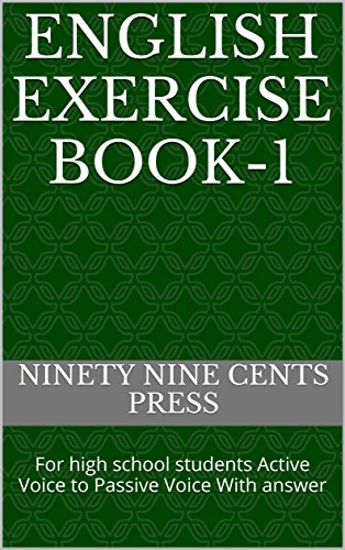 English Exercise book-1: For high school students Active Voice to Passive Voice With answer