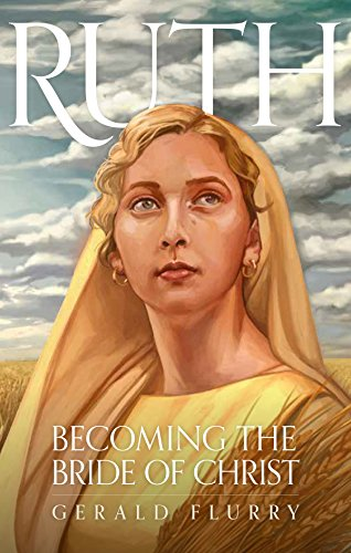 Ruth: Becoming the Bride of Christ