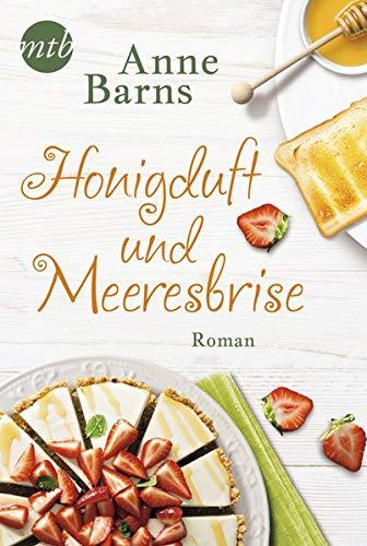 Honigduft und Meeresbrise Taschenbuch – 1. April 2019 Anne Barns MIRA Taschenbuch 374570004X FICTION / Romance / Holiday
