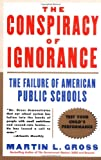 The Conspiracy of Ignorance, Martin L. Gross, 0060932600