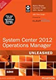 System Center 2012 Operations Manager Unleashed, 2e