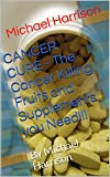 CANCER CURE - The Cancer Killing Fruits and